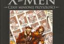 """""""X-Men: Czasy Minionej Przyszłości"""" – Recenzja"""