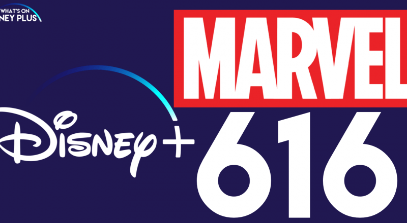 Marvel 616, Disney+
